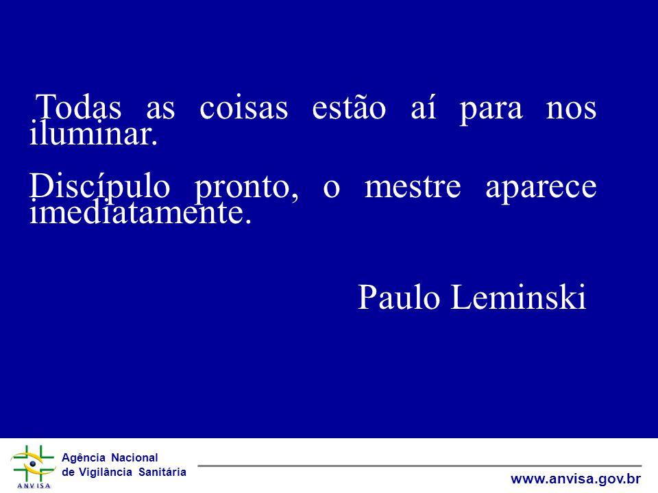 Discípulo pronto, o mestre aparece imediatamente. Paulo Leminski