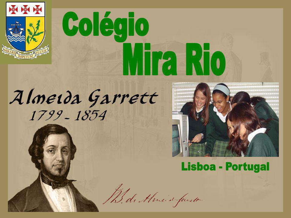 Colégio Mira Rio Almeida Garrett 1799 - 1854 Lisboa - Portugal
