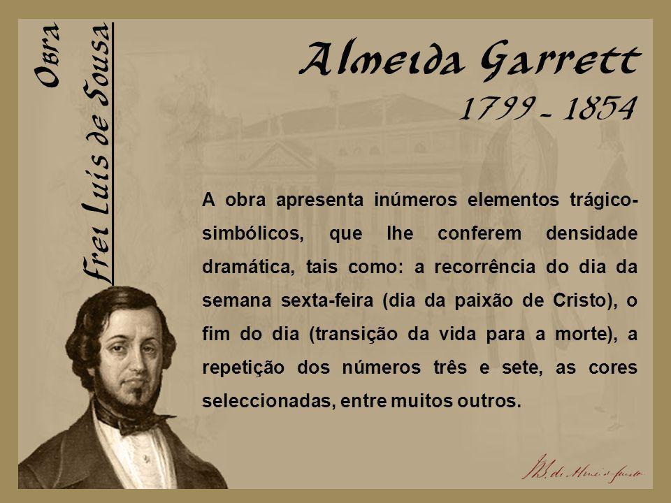 Almeida Garrett Obra Frei Luís de Sousa 1799 - 1854
