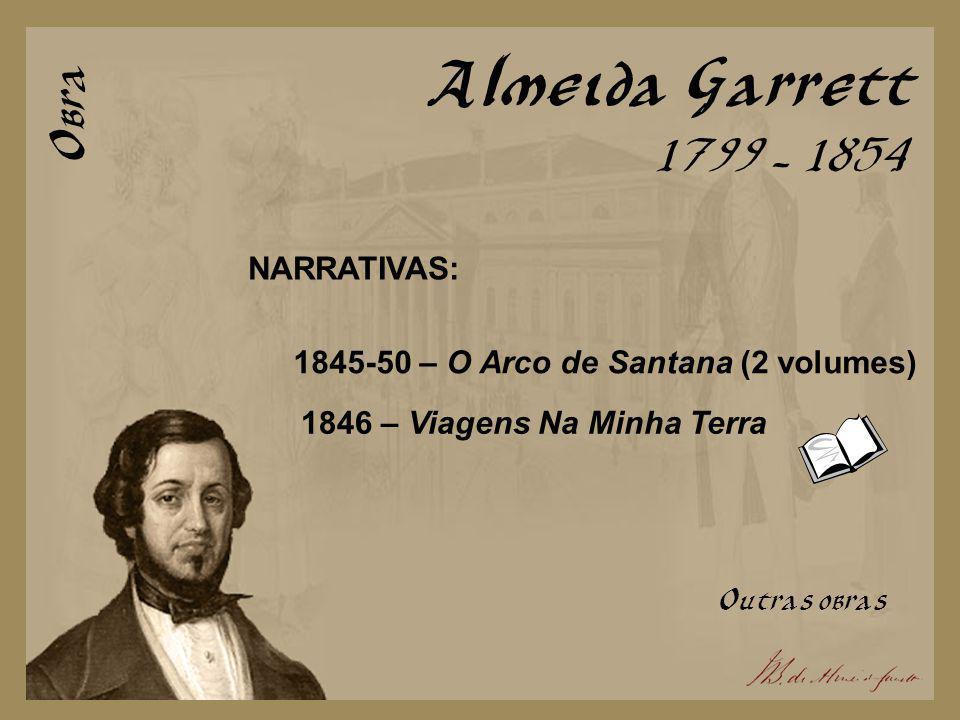 Almeida Garrett Obra 1799 - 1854 NARRATIVAS:
