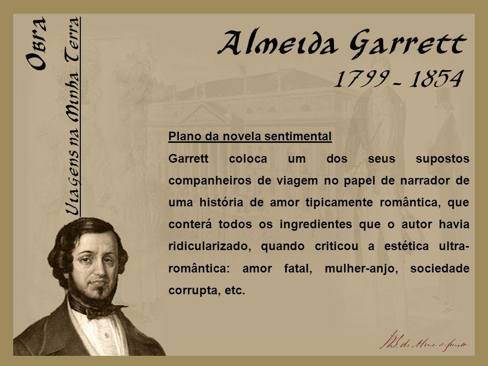 Almeida Garrett Obra 1799 - 1854 Viagens na Minha Terra