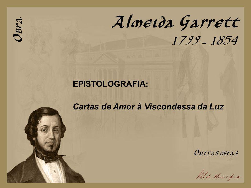 Almeida Garrett Obra 1799 - 1854 EPISTOLOGRAFIA: