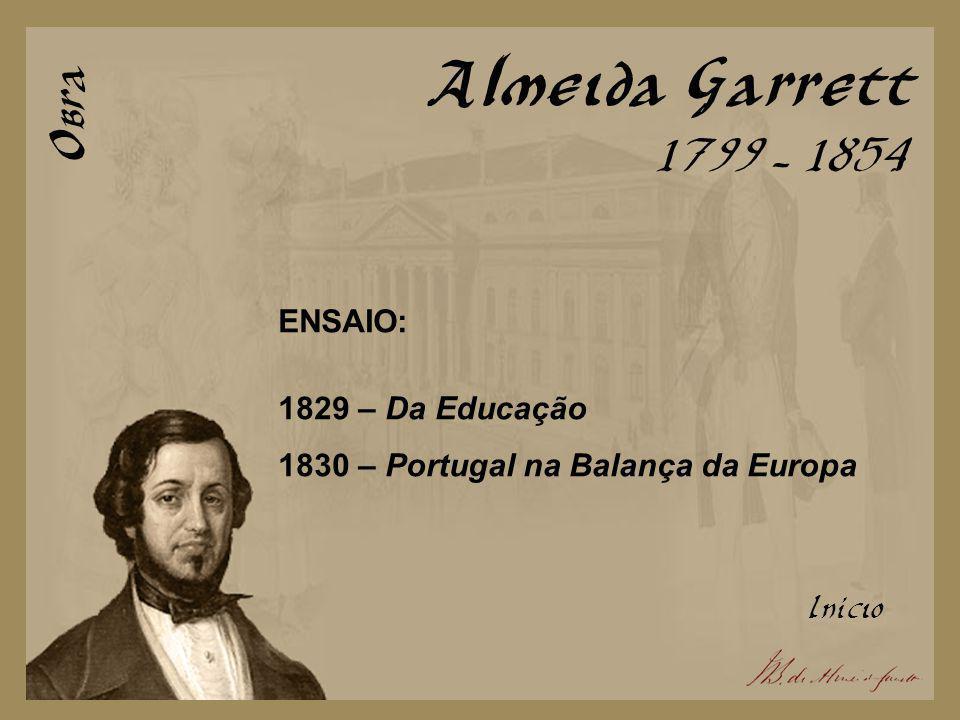 Almeida Garrett Obra 1799 - 1854 ENSAIO: 1829 – Da Educação