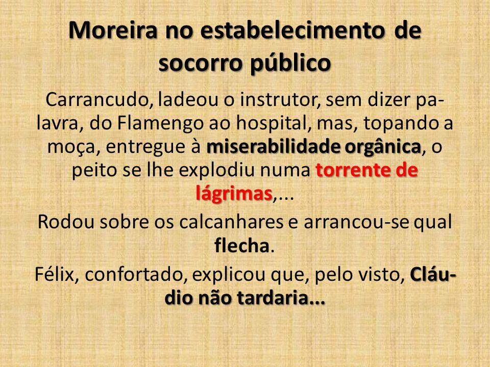 Moreira no estabelecimento de socorro público