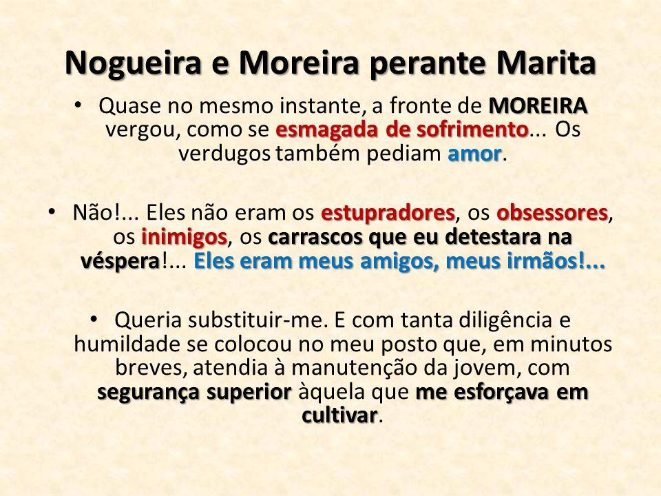 Nogueira e Moreira perante Marita
