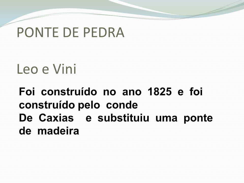 PONTE DE PEDRA Leo e Vini