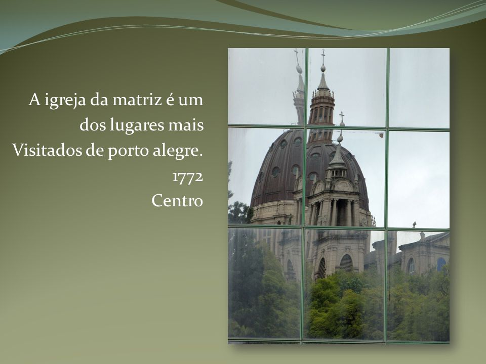 A igreja da matriz é um dos lugares mais Visitados de porto alegre. 1772 Centro