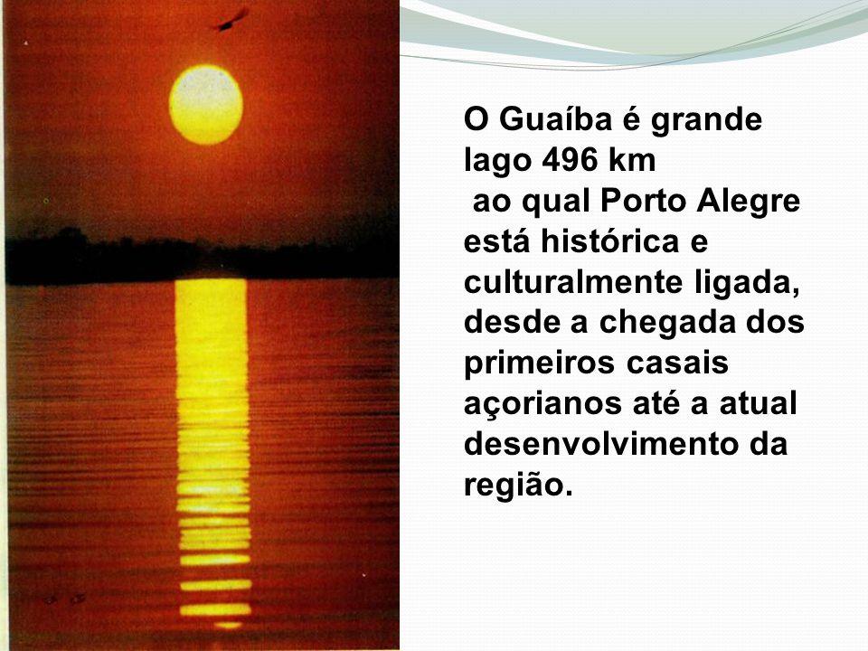 O Guaíba é grande lago 496 km