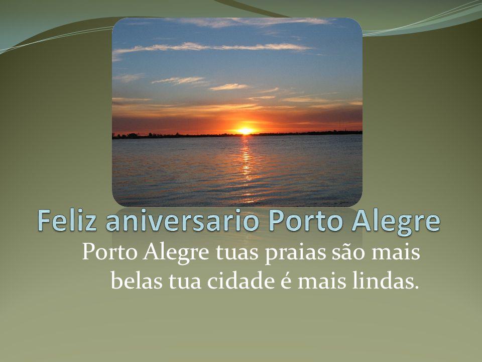 Feliz aniversario Porto Alegre