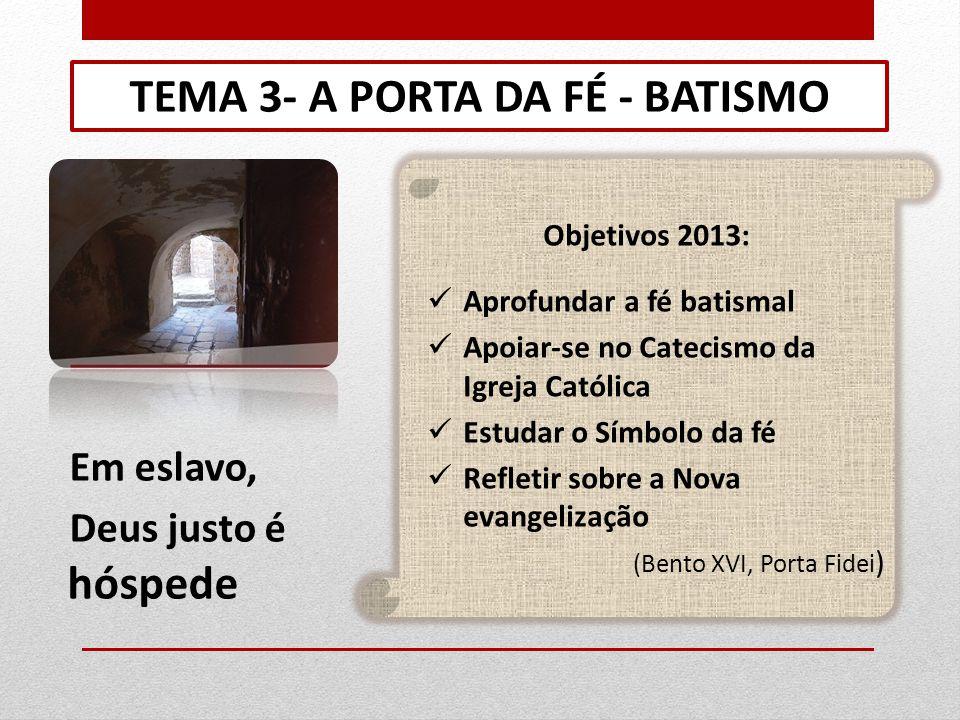 TEMA 3- A PORTA DA FÉ - BATISMO