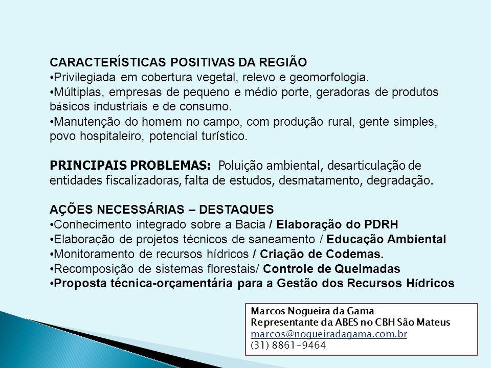 CARACTERÍSTICAS POSITIVAS DA REGIÃO
