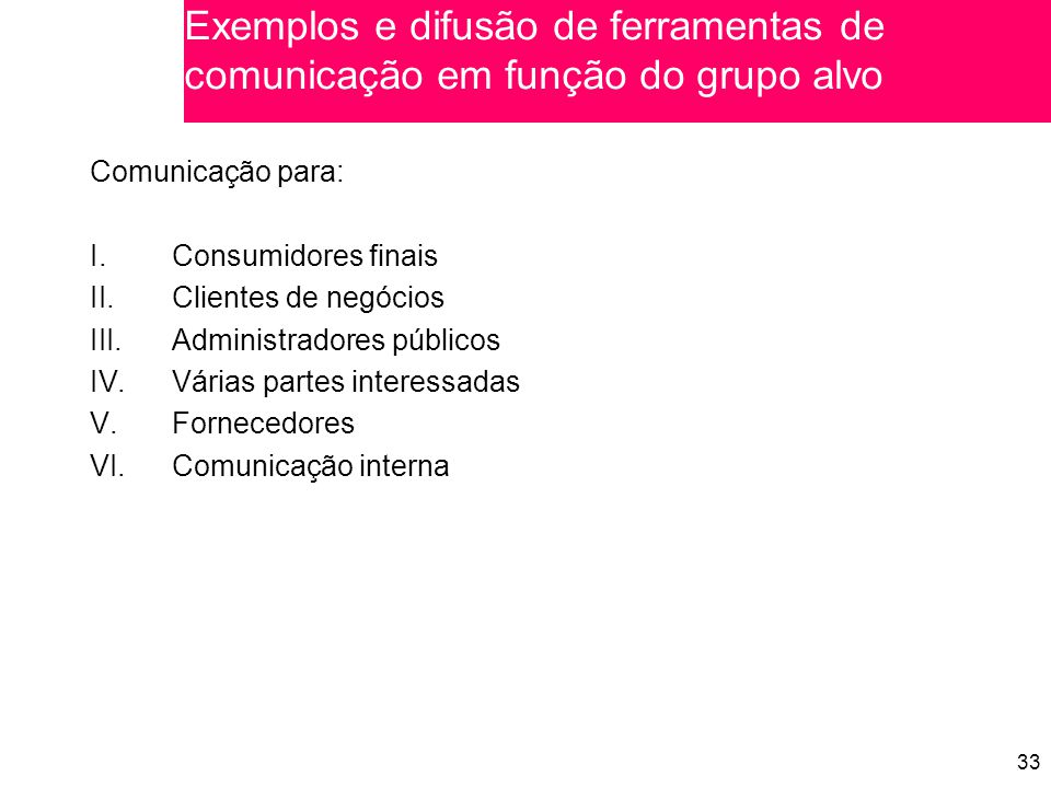 Exemplos e difusão de ferramentas de comunicação em função do grupo alvo