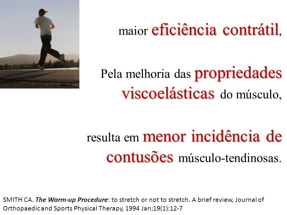 maior eficiência contrátil, Pela melhoria das propriedades viscoelásticas do músculo, resulta em menor incidência de contusões músculo-tendinosas.