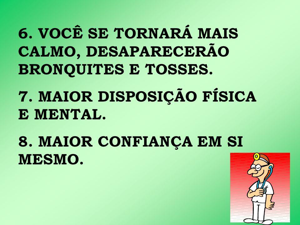 6. VOCÊ SE TORNARÁ MAIS CALMO, DESAPARECERÃO BRONQUITES E TOSSES.