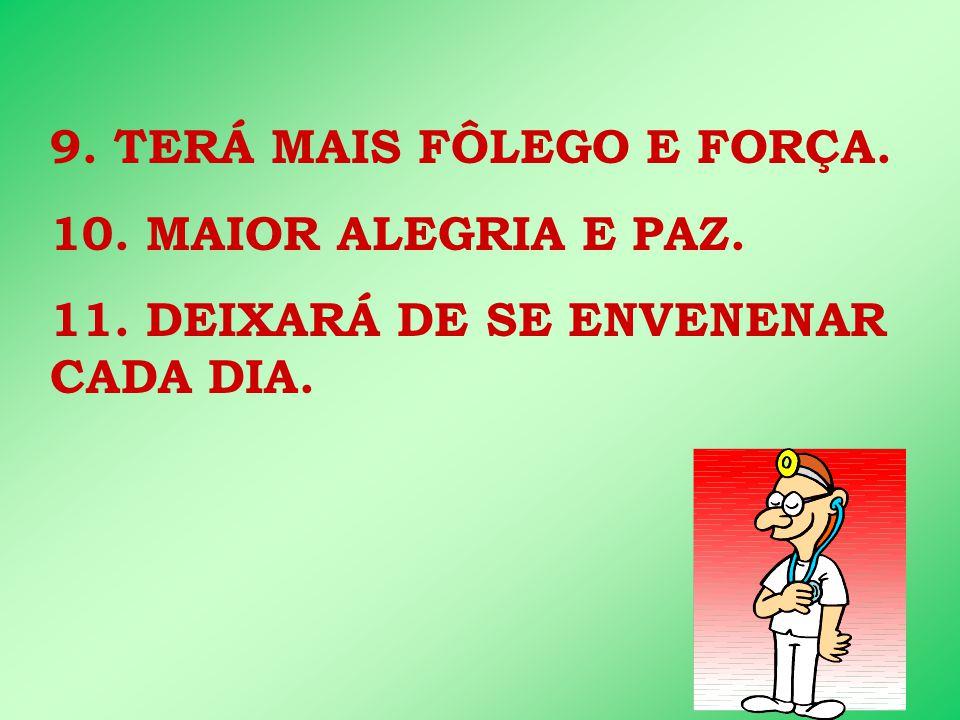 9. TERÁ MAIS FÔLEGO E FORÇA.