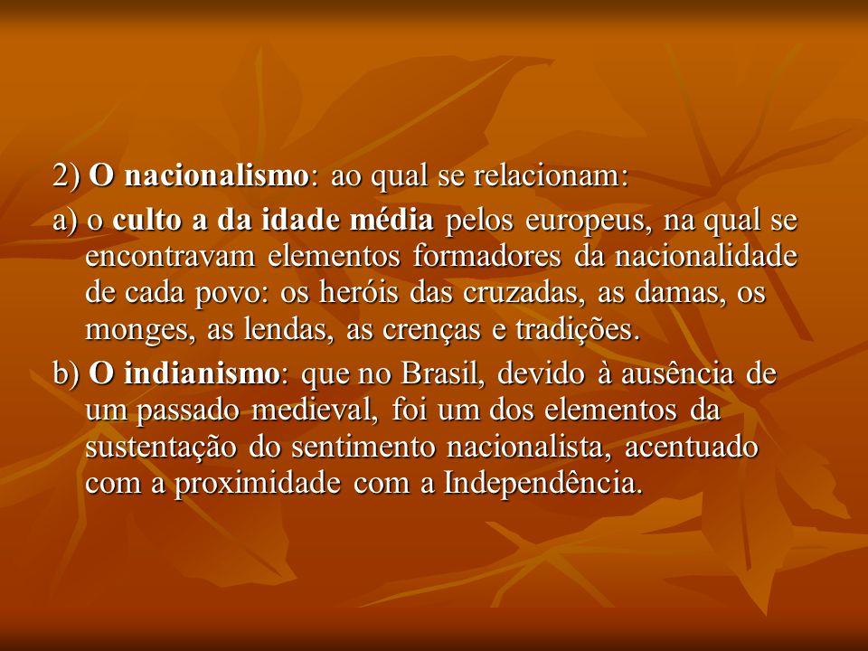 2) O nacionalismo: ao qual se relacionam: