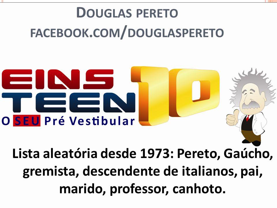 Douglas pereto facebook.com/douglaspereto
