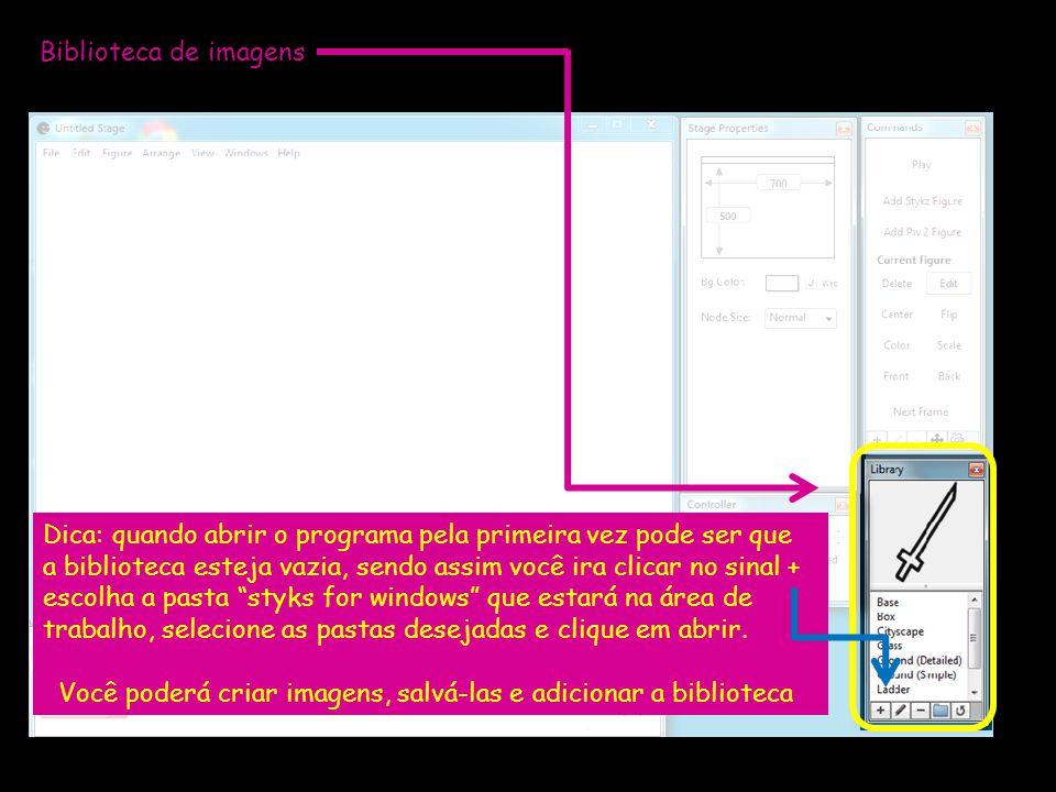 Biblioteca de imagens Dica: quando abrir o programa pela primeira vez pode ser que.