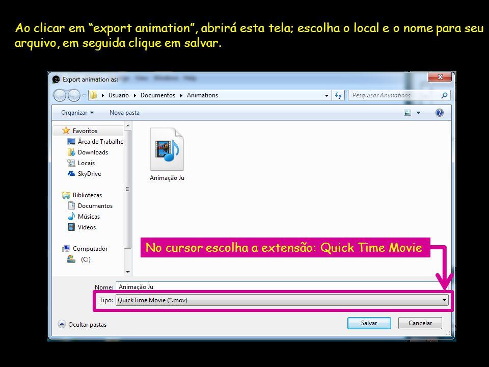 Ao clicar em export animation , abrirá esta tela; escolha o local e o nome para seu