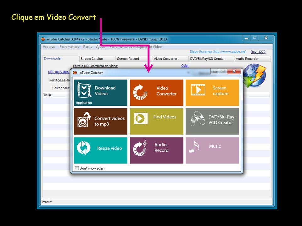 Clique em Video Convert