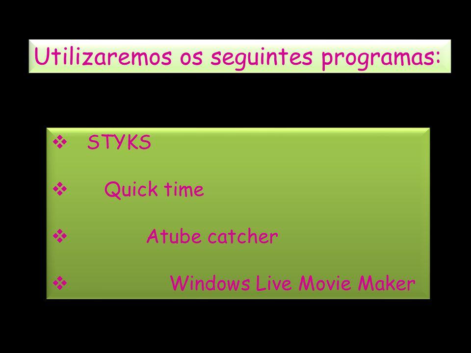 Utilizaremos os seguintes programas: