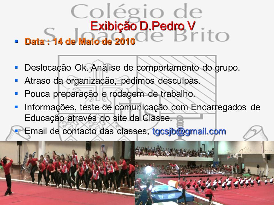 Exibição D.Pedro V Data : 14 de Maio de 2010
