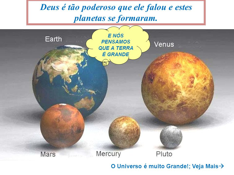 Deus é tão poderoso que ele falou e estes planetas se formaram.