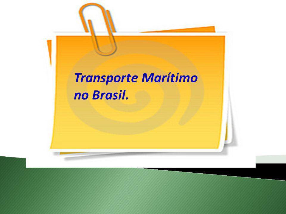 Transporte Marítimo no Brasil.