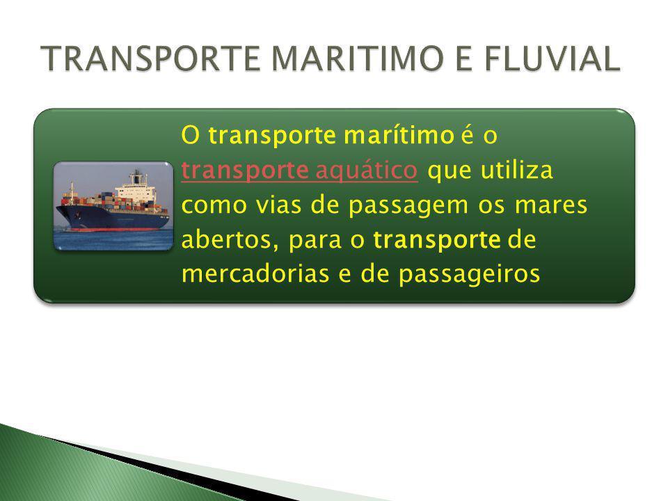 TRANSPORTE MARITIMO E FLUVIAL