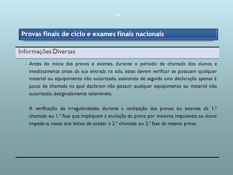 Provas finais de ciclo e exames finais nacionais Informações Diversas