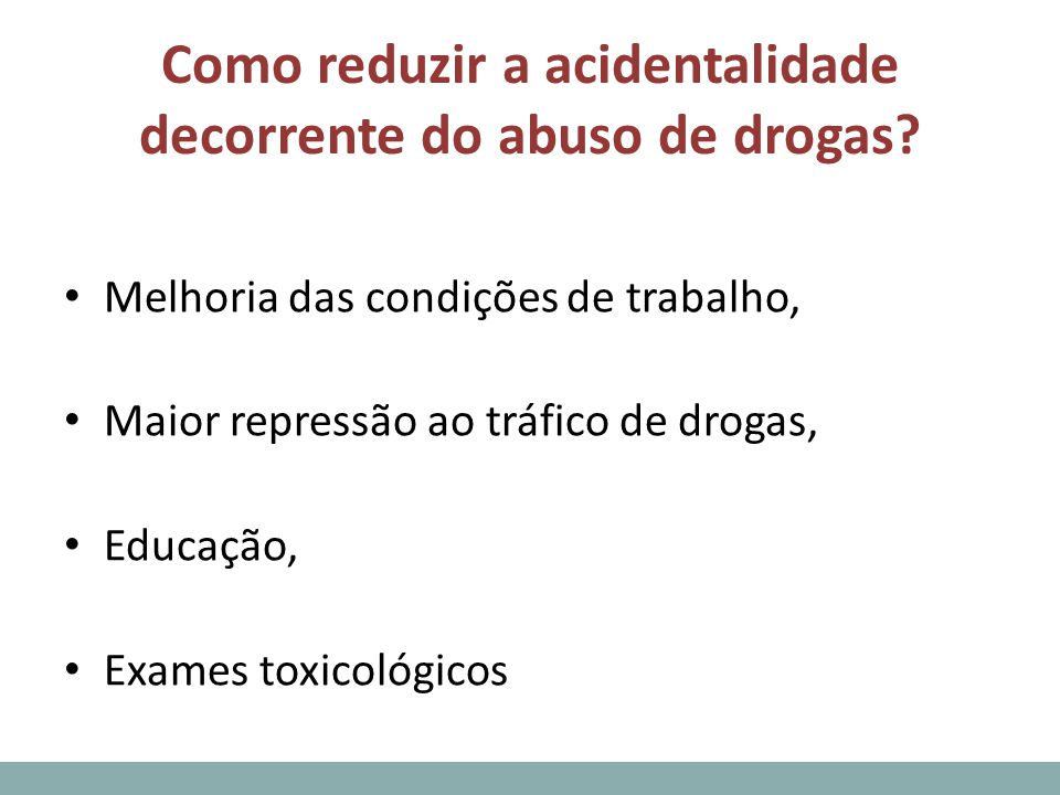 Como reduzir a acidentalidade decorrente do abuso de drogas