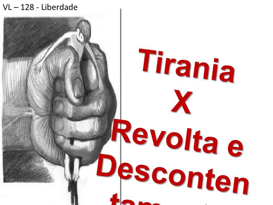 Tirania X Revolta e Descontentamento
