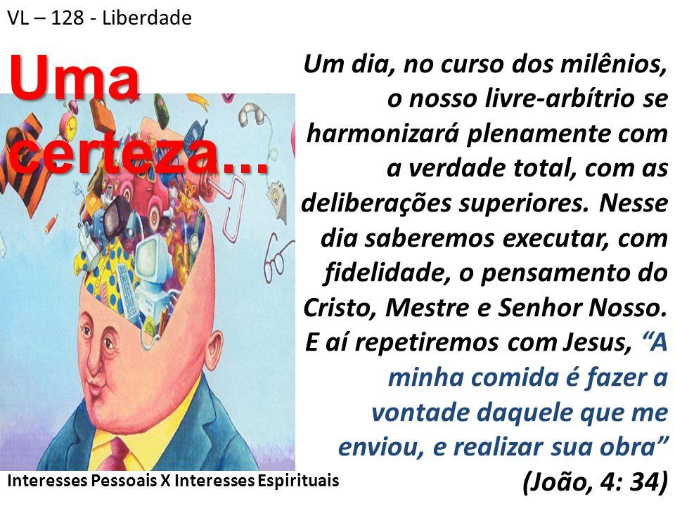 VL – 128 - Liberdade Uma certeza...