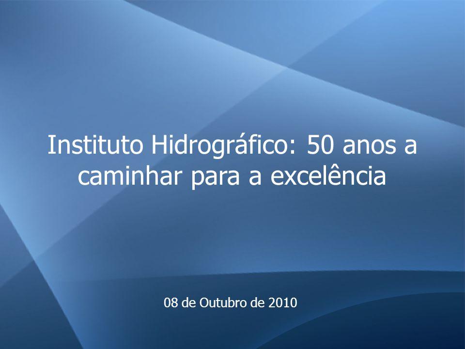 Instituto Hidrográfico: 50 anos a caminhar para a excelência