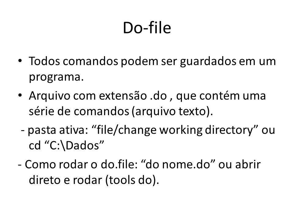 Do-file Todos comandos podem ser guardados em um programa.