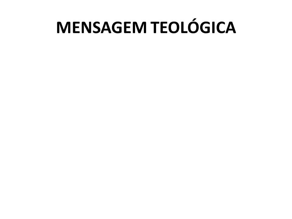 MENSAGEM TEOLÓGICA