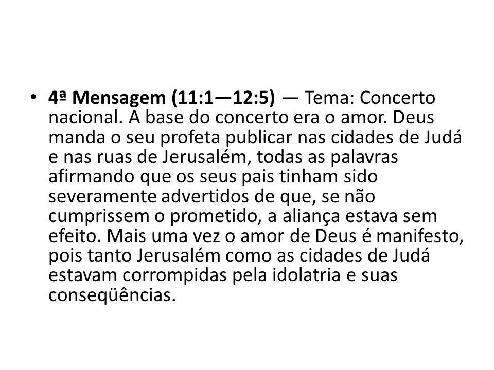 4ª Mensagem (11:1—12:5) — Tema: Concerto nacional