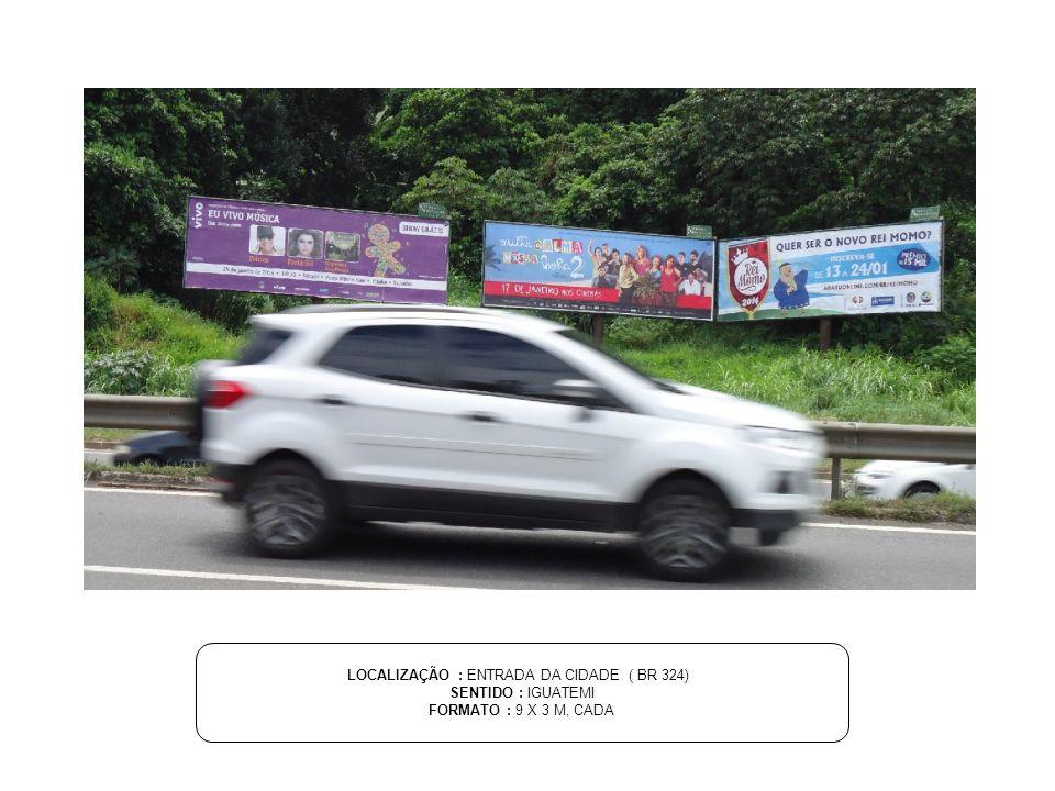 LOCALIZAÇÃO : ENTRADA DA CIDADE ( BR 324)