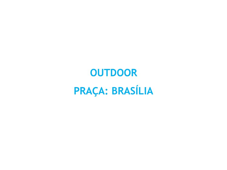 OUTDOOR PRAÇA: BRASÍLIA