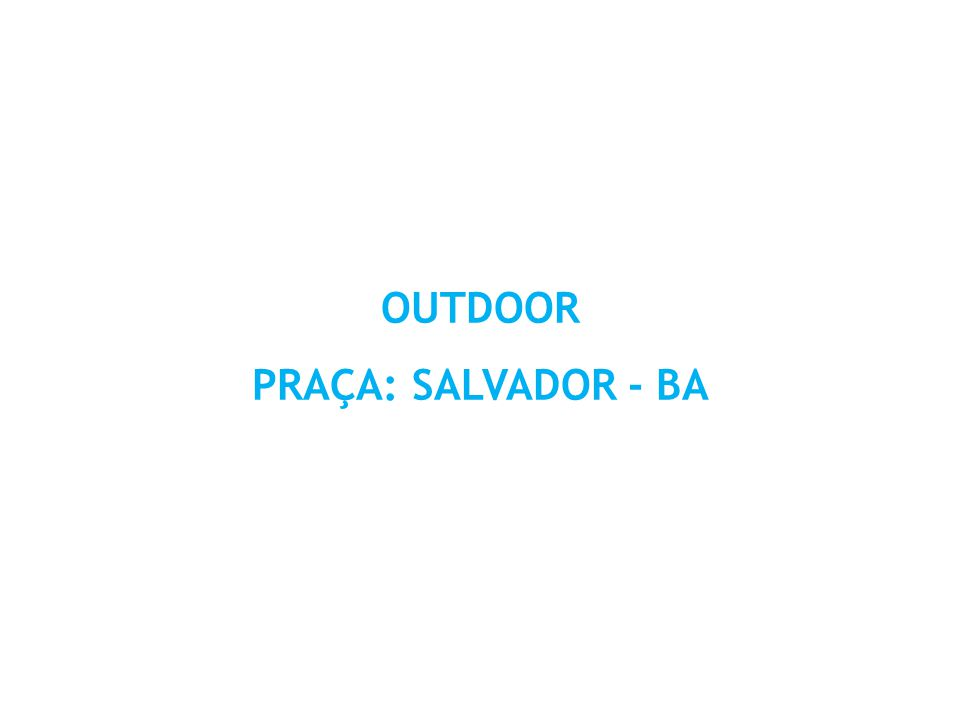 OUTDOOR PRAÇA: SALVADOR - BA