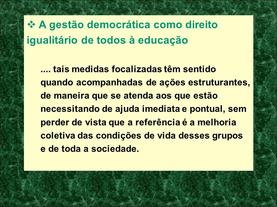 A gestão democrática como direito igualitário de todos à educação