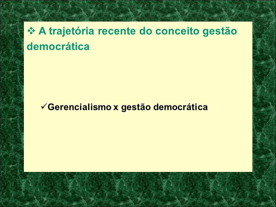 A trajetória recente do conceito gestão democrática