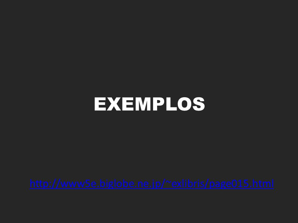 EXEMPLOS http://www5e.biglobe.ne.jp/~exlibris/page015.html