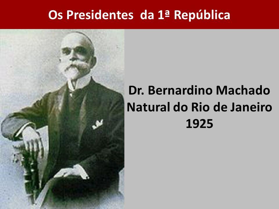 Dr. Bernardino Machado Natural do Rio de Janeiro 1925
