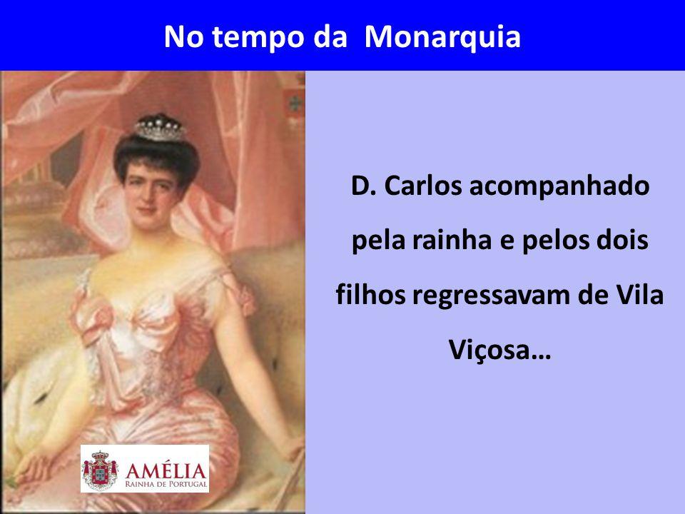 No tempo da Monarquia D.