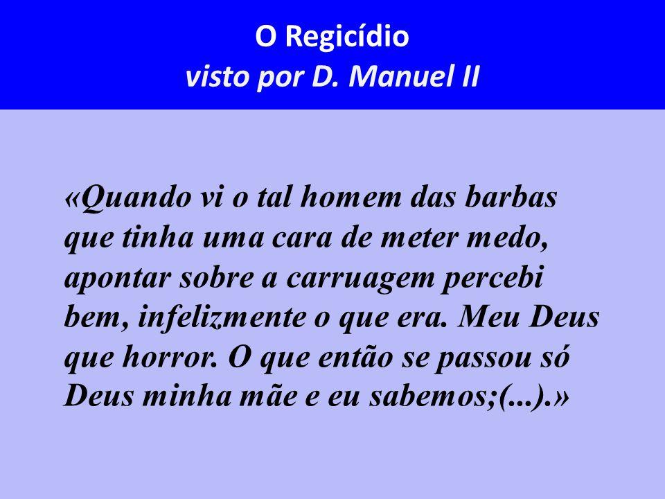 O Regicídio visto por D. Manuel II