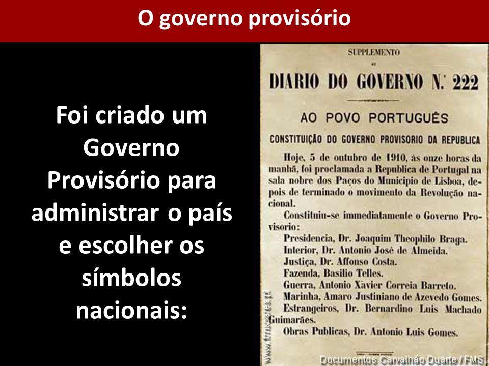 O governo provisório Foi criado um Governo Provisório para administrar o país e escolher os símbolos nacionais: