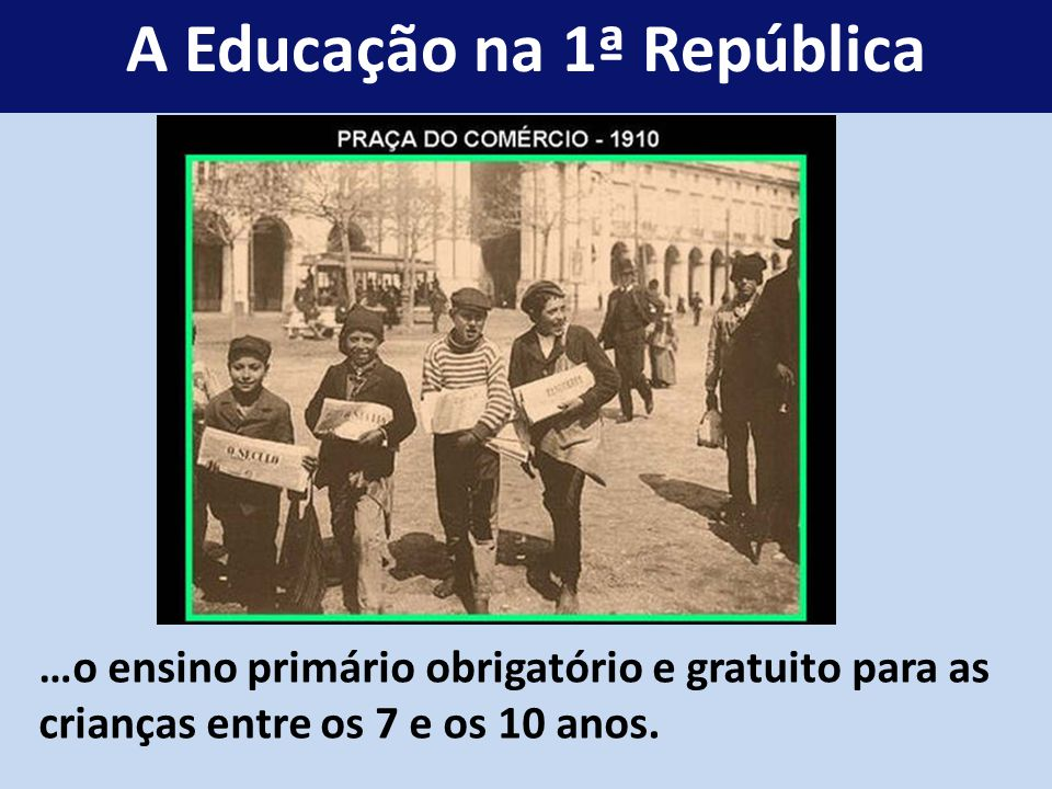 A Educação na 1ª República