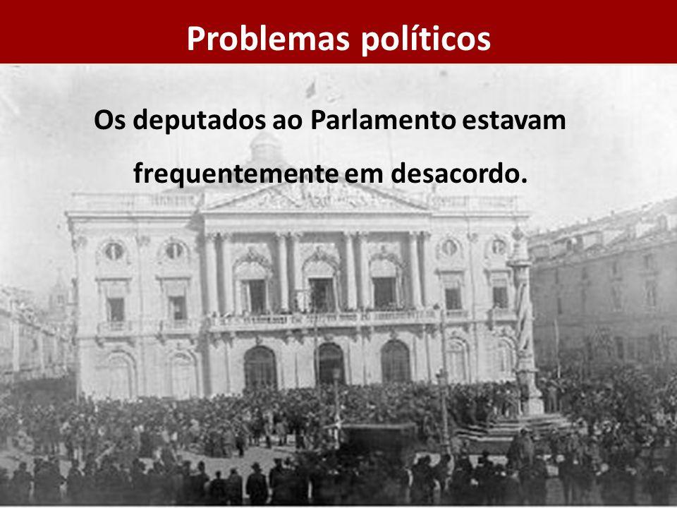 Os deputados ao Parlamento estavam frequentemente em desacordo.