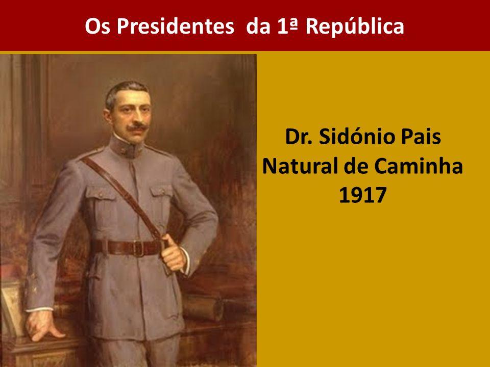 Dr. Sidónio Pais Natural de Caminha 1917